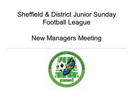 Sheffield & District Junior Sunday Football League New Managers Meeting.