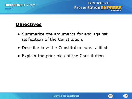 Chapter 25 Section 1 The Cold War BeginsRatifying the Constitution Section 3 Summarize the arguments for and against ratification of the Constitution.