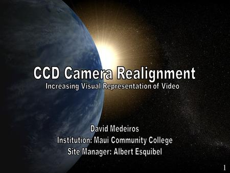 CCD Camera Realignment 1. Northrop Grumman  Northrop Grumman is a global defense and technology company  Company does business around the world  Contracted.