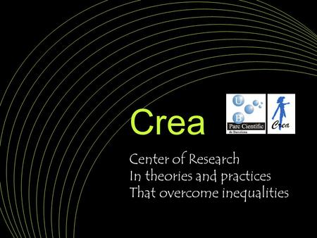 Center of Research In theories and practices That overcome inequalities Crea.