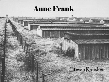 Anne Frank Steven Rausher. Background Born as Upper Class Jew in 1929 Germany Fell into Economic Disaster & Hitler gained power 1933- Jews and Non-Jewish.