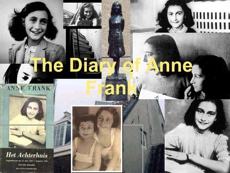 The Diary of Anne Frank. Life Before The Attic The Frank family practiced the Jewish religion Lead a very normal, happy life Lived in an apartment in.