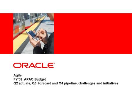 Agile FY'09 APAC Budget Q2 actuals, Q3 forecast and Q4 pipeline, challenges and initiatives.