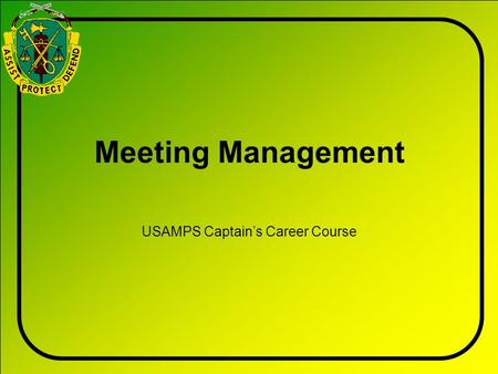 Meeting Management USAMPS Captain's Career Course.