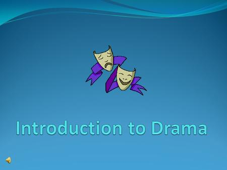 "What is drama? The word drama comes from the Greek word for ""action."" Drama is a form of literature designed to be performed in front of an audience."