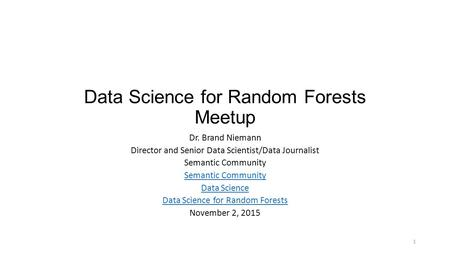 Data Science for Random Forests Meetup