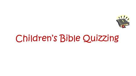 Children's Bible Quizzing. Introductions Why Bible Quizzing? 1. Draws kids closer to God! 2. Complete curriculum 3. Practical study tool 4. Develops.