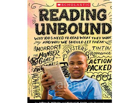 Let Them Read Trash!/ Reading Unbound: The Power of Marginalized Texts to Promote Imagination, Satisfaction, Psychological Growth and Social Action Jeffrey.