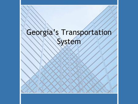 Georgia's Transportation System. How does Transportation affect Cost? Send a Document… A Stamp costs 47¢ (7-10 days) A Three-Day Delivery is $10 Overnight.