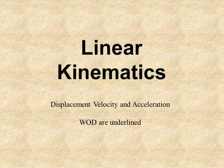 Linear Kinematics Displacement Velocity and Acceleration WOD are underlined.