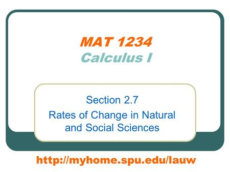 MAT 1234 Calculus I Section 2.7 Rates of Change in Natural and Social Sciences
