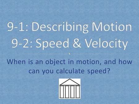 When is an object in motion, and how can you calculate speed?