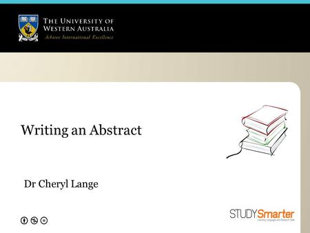 Writing an Abstract Dr Cheryl Lange. Importance It's usually the first thing that readers read so it's strategic to make a good impression. It's an overview.