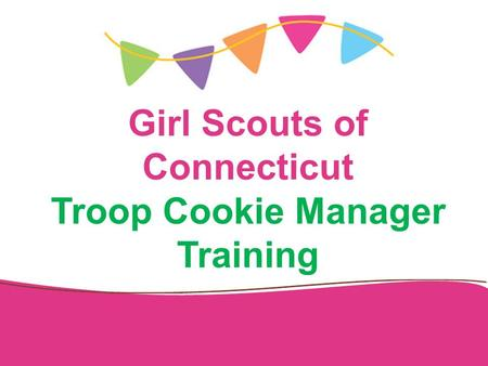 Girl Scouts of Connecticut Troop Cookie Manager Training.