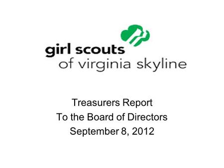 Treasurers Report To the Board of Directors September 8, 2012.