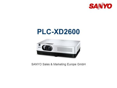 PLC-XD2600 SANYO Sales & Marketing Europe GmbH. Copyright© SANYO Electric Co., Ltd. All Rights Reserved 2010 2 Technical Specifications Model: PLC-XD2600.