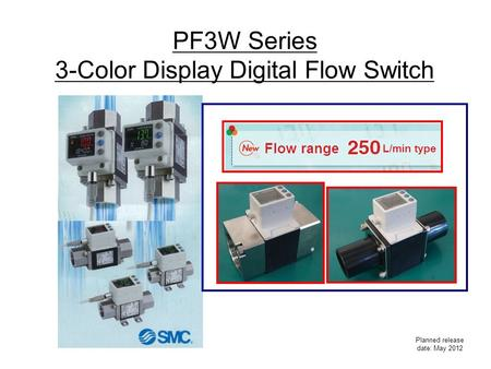 PF3W Series 3-Color Display Digital Flow Switch Planned release date: May 2012.