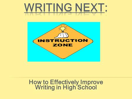 How to Effectively Improve Writing in High School.