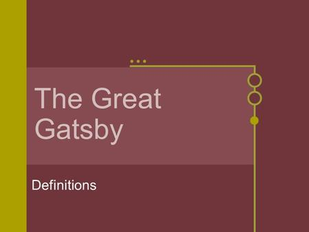 The Great Gatsby Definitions. Vulnerable: open to assault.