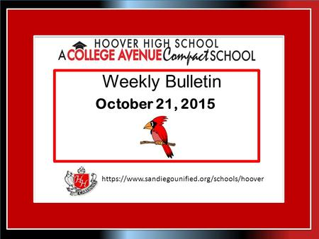 Https://www.sandiegounified.org/schools/hoover Weekly Bulletin October 21, 2015.