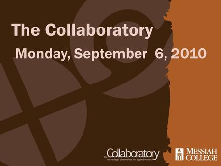 The Collaboratory Monday, September 6, 2010. Starting off a new year! Dust, and snakes, and scorpions! Oh my!!