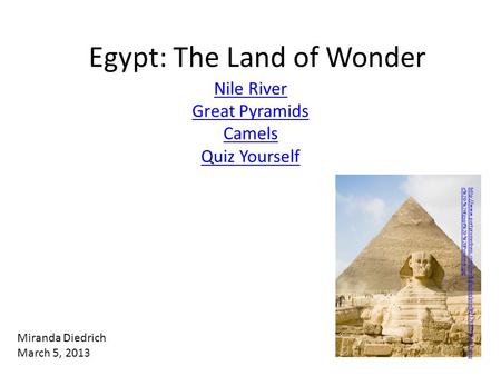 Egypt: The Land of Wonder Nile River Great Pyramids Camels Quiz Yourself  e%20-%20Egypt%20-%20Pyramids.jpg.