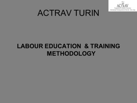 LABOUR EDUCATION & TRAINING METHODOLOGY
