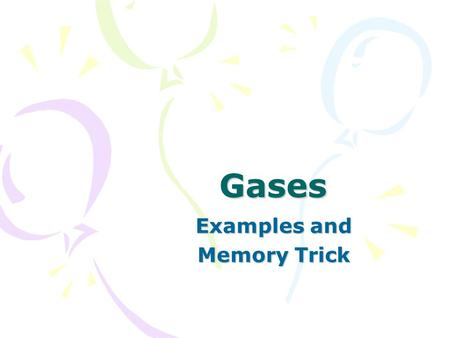 Gases Examples and Memory Trick. The pressure on 2.50 L of anesthetic gas changes from 105 kPa to 40.5 kPa. What will be the new volume if the temp remains.