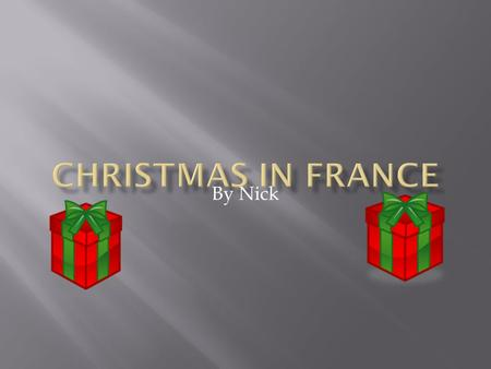 By Nick.  The date of Frances Christmas is celebrated from the 6 th to the 25th of December.