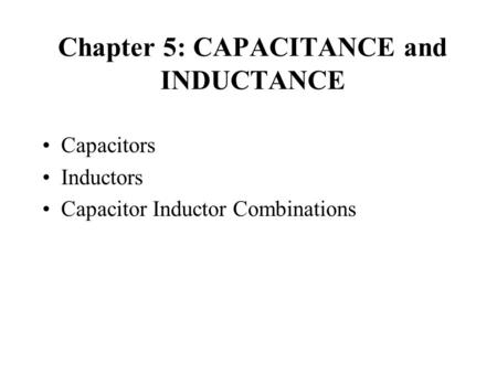 Chapter 5: CAPACITANCE and INDUCTANCE