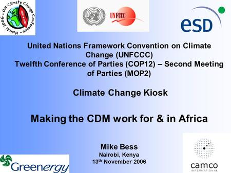 United Nations Framework Convention on Climate Change (UNFCCC) Twelfth Conference of Parties (COP12) – Second Meeting of Parties (MOP2) Climate Change.