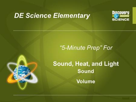 "DE Science Elementary ""5-Minute Prep"" For Sound, Heat, and Light Sound Volume."