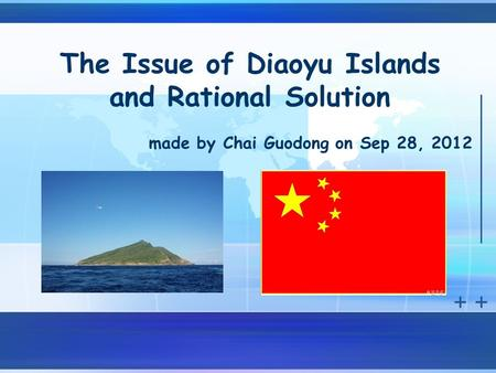 The Issue of Diaoyu Islands and Rational Solution made by Chai Guodong on Sep 28, 2012.