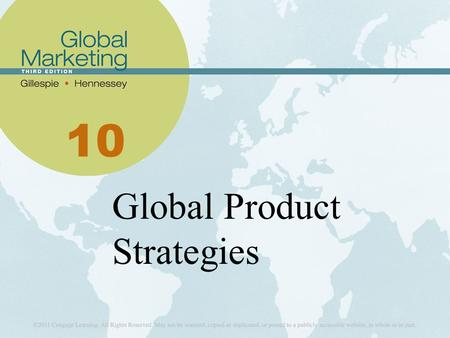 10 Global Product Strategies. Learning Objectives List the advantages of product standardization and product adaptation. Differentiate between mandatory.