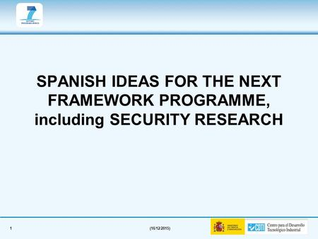 1(16/12/2015) SPANISH IDEAS FOR THE NEXT FRAMEWORK PROGRAMME, including SECURITY RESEARCH.