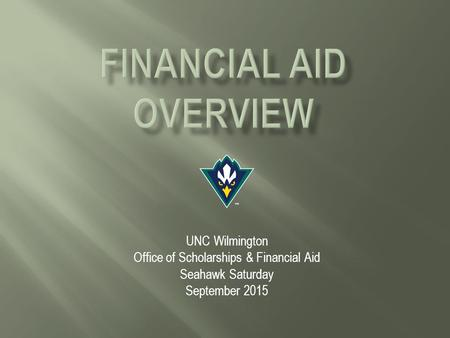 UNC Wilmington Office of Scholarships & Financial Aid Seahawk Saturday September 2015.