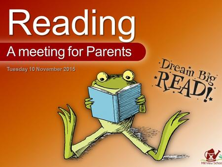Tuesday 10 November 2015 Reading A meeting for Parents.