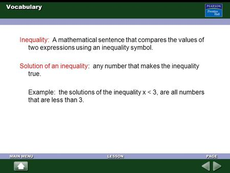 Vocabulary Inequality: A mathematical sentence that compares the values of two expressions using an inequality symbol. Solution of an inequality: any number.