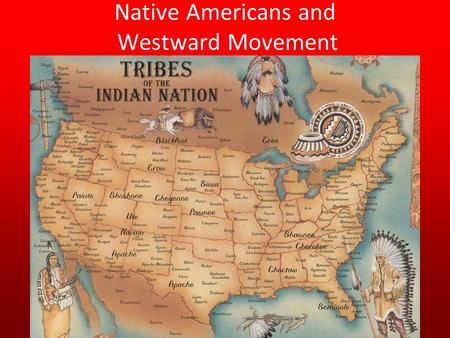 Native Americans and Westward Movement. How might Native American values and lifestyle conflict with white settlers? Native universe controlled by spirits-