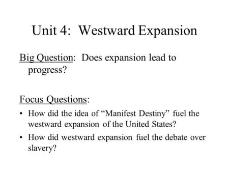 Unit 4: Westward Expansion