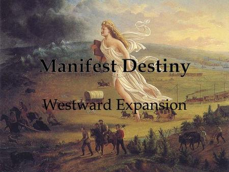 Westward Expansion.   From the Beginning, Americans had been interested in westward expansion, or extending the nation beyond its existing borders.