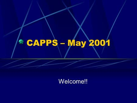 CAPPS – May 2001 Welcome!!. Progress!! Project 1 – The effects of fertilization and competition control on carbon and nutrient allocation, leaf area efficiency,