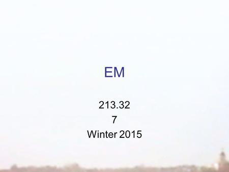 EM 213.32 7 Winter 2015. Workplace Cases ch 6 & 7.