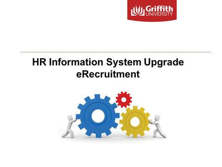 HR Information System Upgrade eRecruitment. HR Information System Upgrade – eRecruitment 2 Welcome to today's session on eRecruitment Your Presenters.