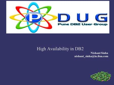 High Availability in DB2 Nishant Sinha