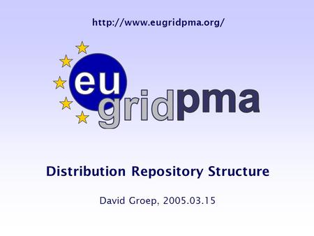Distribution Repository Structure David Groep, 2005.03.15