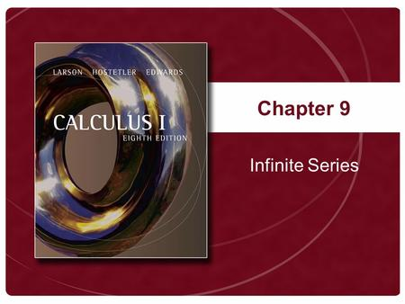 Chapter 9 Infinite Series. Copyright © Houghton Mifflin Company. All rights reserved.9-2 Definition of the Limit of a Sequence and Figure 9.1.