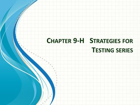 C HAPTER 9-H S TRATEGIES FOR T ESTING SERIES. Strategies Classify the series to determine which test to use. 1. If then the series diverges. This is the.