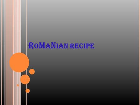 R O M A N IAN RECIPE. S TRETCHED WITH PUMPKIN PIE  Ingredients: Dough: two cups of flour egg a spoon of sugar or even two salt a tablespoon of vinegar.