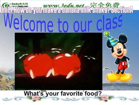 What's your favorite food?. basoth What's my favorite food? applestrawberrytomatoorange Let's know something about fruit salad ! watermelon yogurt.